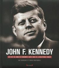 John F. Kennedy : sa vie, sa présidence, son assassinat