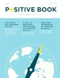 Positive book : l'économie change, changeons l'économie