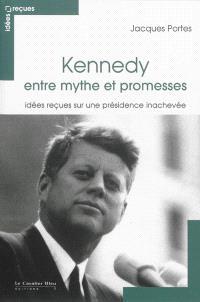Kennedy entre mythe et promesses : idées reçues sur une présidence inachevée