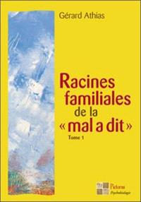 Racines familiales de la mal a dit. Volume 1