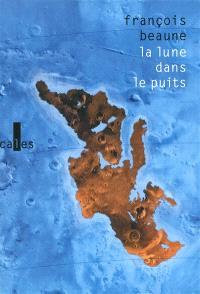 La lune dans le puits : des histoires vraies de Méditerranée