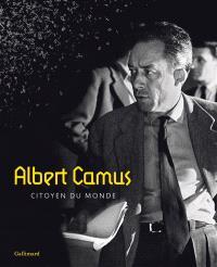 Albert Camus : citoyen du monde : exposition, Aix-en-Provence, Cité du livre, du 5 octobre 2013 au 5 janvier 2014
