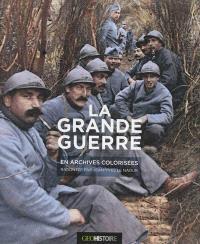 La Grande Guerre : en archives colorisées