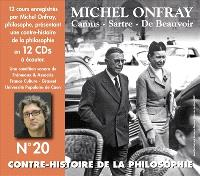 Contre-histoire de la philosophie. Volume 20, Camus, Sartre, de Beauvoir