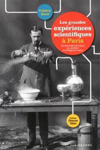 Les grandes expériences scientifiques à Paris : du baromètre de Pascal au cyclotron du Collège de France