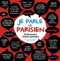 Je parle le parisien : dictionnaire franco-parisien