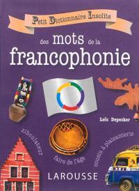 Petit dictionnaire insolite des mots de la francophonie