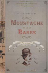 Petit manuel de la moustache et de la barbe ou Historiettes insolites pour être de bon poil