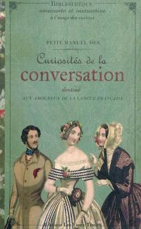 Petit manuel des curiosités de la conversation : destiné aux amoureux de la langue française