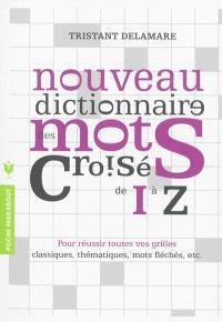 Nouveau dictionnaire des mots croisés. Volume 2, De I à Z