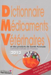 Dictionnaire des médicaments vétérinaires et des produits de santé animale commercialisés en France : 2013