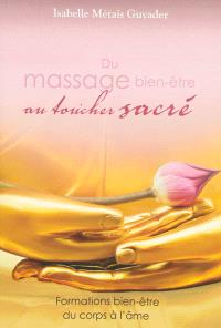 Du massage bien-être au toucher sacré : formations bien-être du corps à l'âme