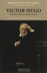 Victor Hugo : homme de lettres, homme de droit