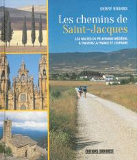 Les chemins de Saint-Jacques : les routes du pèlerinage médiéval à travers la France et l'Europe