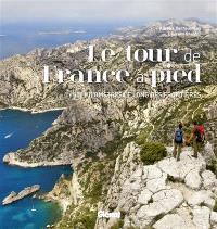 Le tour de France à pied : 6.000 kilomètres le long des frontières