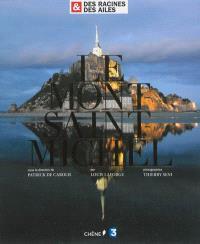Le Mont-Saint-Michel : Des racines & des ailes