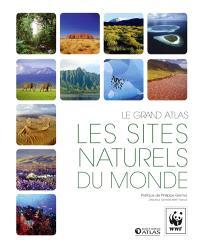 Les sites naturels du monde : le grand atlas