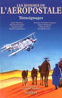 Les hommes de l'Aéropostale : témoignages