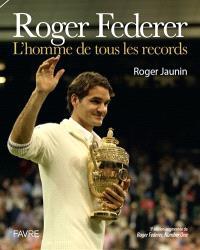 Roger Federer : l'homme de tous les records