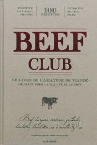 The beef club : le livre de l'amateur de viande militant pour la qualité et le goût