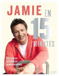 Jamie en 15 minutes : délicieux, équilibré, super-rapide