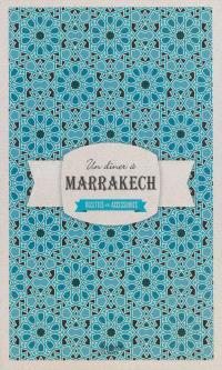 Un dîner à Marrakech : recettes et accessoires