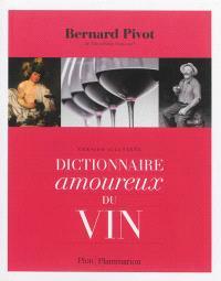 Dictionnaire amoureux du vin : version illustrée