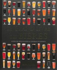 Le grand livre des bières : notes de dégustation & conseils d'experts