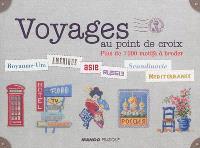 Voyages au point de croix : plus de 1.000 motifs à broder