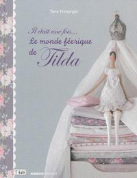 Le monde féerique de Tilda : il était une fois...