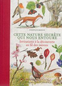Cette nature secrète qui nous entoure : invitations à la promenade
