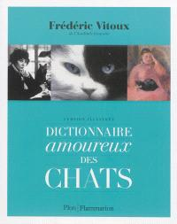 Dictionnaire amoureux des chats : version illustrée