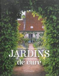 Jardins de curé, jardins d'antan : l'art & la manière
