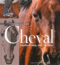 Cheval : connaître le cheval, aimer l'équitation