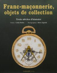 Franc-maçonnerie, objets de collection : trois siècles d'histoire