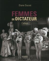 Femmes de dictateur : l'album