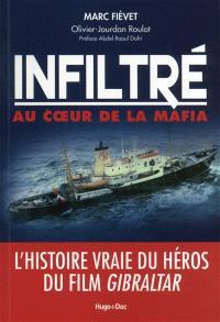 Infiltré au coeur de la mafia : l'histoire vraie du héros du film Gibraltar