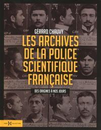 Les archives de la police scientifique française : des origines à nos jours