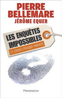 Les enquêtes impossibles : 25 crimes presque parfaits