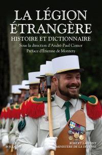 La Légion étrangère : histoire et dictionnaire