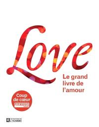 Love  : le grand livre de l'amour