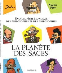 La planète des sages. Volume 1, Encyclopédie mondiale des philosophes et des philosophies