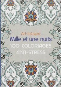 Mille et une nuits : 100 coloriages anti-stress