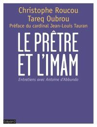 Le prêtre et l'imam : entretiens avec Antoine d'Abbundo