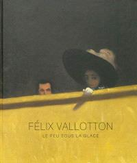 Félix Vallotton : le feu sous la glace : expositions, Paris, Galeries nationales du Grand Palais, 2 octobre 2013- 20 janvier 2014 ; Amsterdam, Van Gogh Museum, 14 février-1er juin 2014 ; Tokyo, Musée Mitsubishi Ichigokan, 14 juin-23 septembre 2014