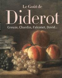 Le goût de Diderot : Greuze, Chardin, Falconet, David
