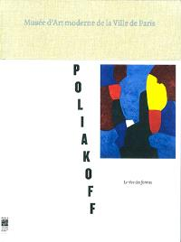 Serge Poliakoff, le rêve des formes : Musée d'art moderne de la Ville de Paris