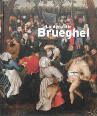 La dynastie Brueghel : Pinacothèque de Paris : 11 octobre 2013-16 mars 2014