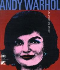 Andy Warhol : life, death and beauty : exposition, Beaux-Arts Mons, du 5 octobre 2013 au 19 janvier 2014