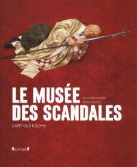 Le musée des scandales : l'art qui fâche